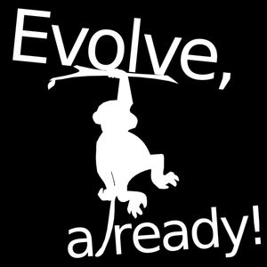 Evolve already