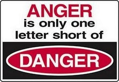 Anger is one letter short of Danger