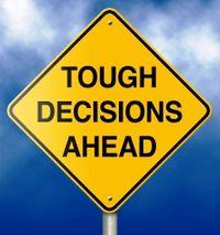 Tough decisions ahead